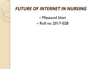 FUTURE OF INTERNET IN NURSING