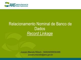 Relacionamento Nominal de Banco de Dados Record Linkage