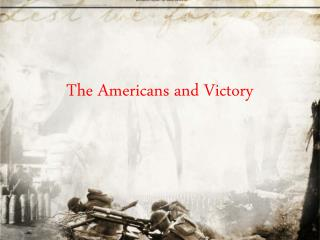 The Americans and Victory