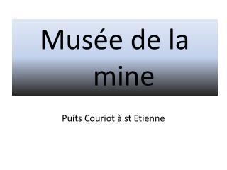 Mus�e  de la mine