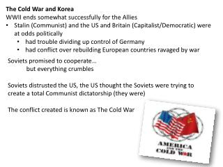 The Cold War and Korea WWII ends somewhat successfully for the Allies