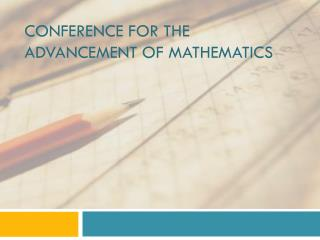 CONFERENCE FOR THE ADVANCEMENT OF MATHEMATICS