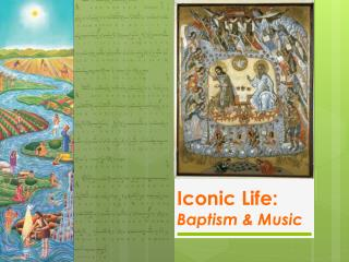Iconic Life: Baptism & Music