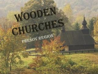 WOODEN CHURCHES