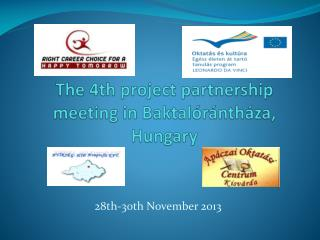 The 4th project  partnership  meeting  in  Baktalórántháza, Hungary