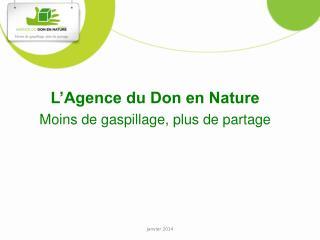L'Agence du Don en Nature  Moins de gaspillage, plus de partage