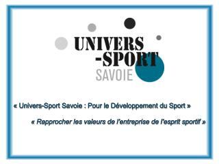 «Univers-Sport  Savoie  : Pour le Développement du  Sport»