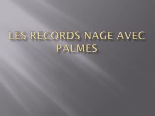 Les records Nage avec palmes