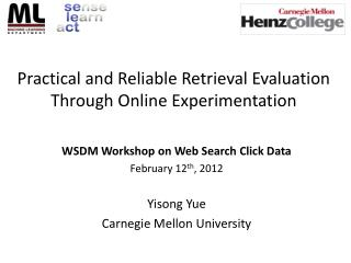 Practical and Reliable Retrieval Evaluation  Through Online Experimentation