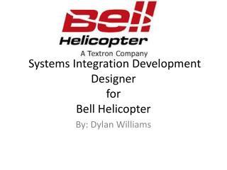 Systems Integration Development Designer for Bell Helicopter