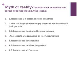 Myth or reality?  Number each statement and record your responses in your journal.