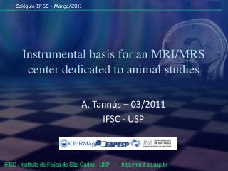 Instrumental basis for an MRI/MRS center dedicated to animal studies
