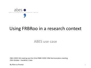 Using FRBRoo  in a  research context