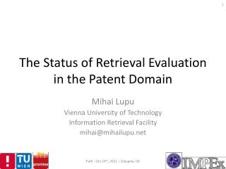 The Status of Retrieval Evaluation in the Patent Domain