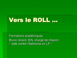 Vers le ROLL …