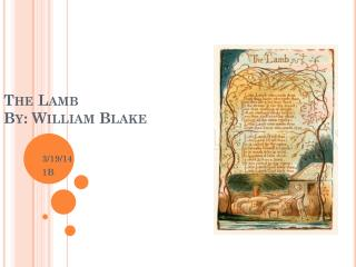 The Lamb By: William Blake