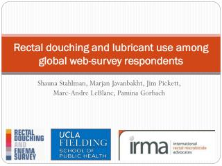 Rectal douching and lubricant use among global web-survey respondents