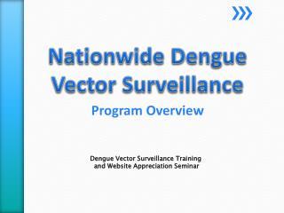 Nationwide Dengue Vector Surveillance