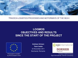 LOGMOS OBJECTIVES AND RESULTS SINCE THE START OF THE PROJECT