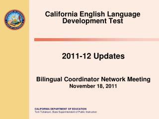 2011-12 Updates Bilingual Coordinator Network Meeting November 18 , 2011