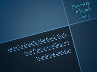 Enabling Macbook-style two finger scrolling on window laptop