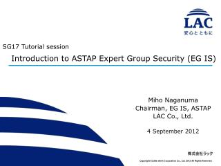 SG17 Tutorial session Introduction  to ASTAP Expert Group Security (EG IS)