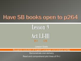 Lesson  9 Act I.I-III