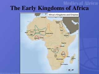 The Early Kingdoms of Africa
