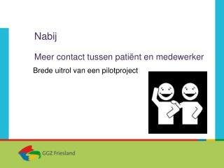 Nabij Meer contact tussen patiënt en medewerker