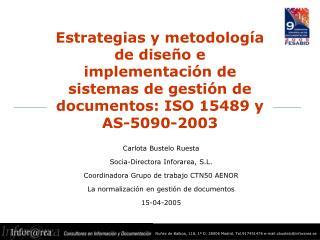 Estrategias y metodolog a de dise o e implementaci n de sistemas de gesti n de documentos: ISO 15489 y AS-5090-2003