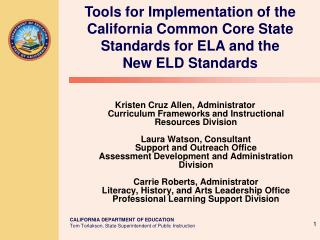 Tools for Implementation of the California Common Core State Standards for ELA and the