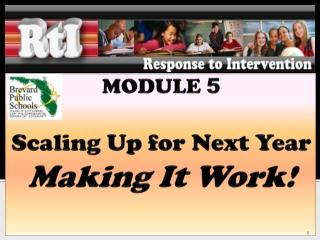 MODULE  5 Scaling Up for Next Year Making It Work!