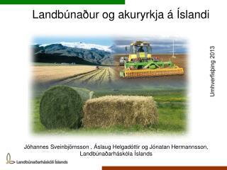Landbúnaður og akuryrkja á Íslandi