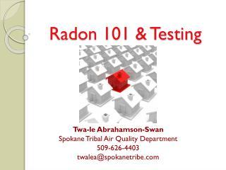 Radon  101 & Testing