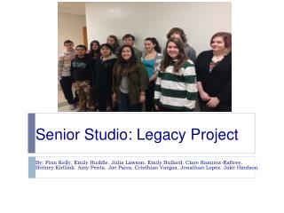 Senior Studio: Legacy Project