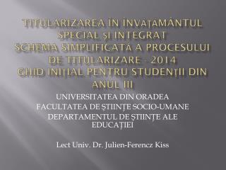 UNIVERSITATEA DIN ORADEA FACULTATEA DE ŞTIINŢE SOCIO-UMANE DEPARTAMENTUL DE ŞTIINŢE ALE EDUCAŢIEI