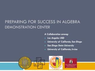 Preparing for Success in Algebra Demonstration Center