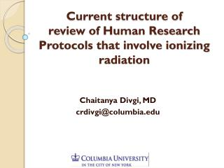 Current structure of  review of Human Research Protocols that involve ionizing radiation