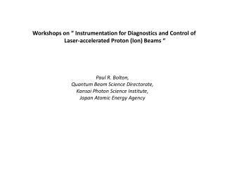 Workshops on � Instrumentation for Diagnostics and Control of