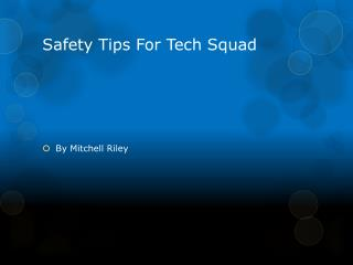 Safety Tips For Tech Squad