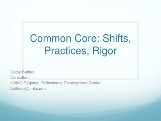Common Core: Shifts, Practices, Rigor