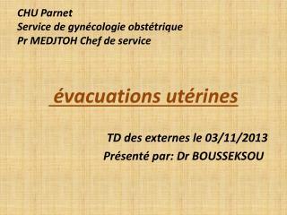 CHU Parnet Service de gynécologie obstétrique   Pr MEDJTOH Chef de service