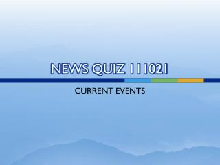 NEWS QUIZ 111021