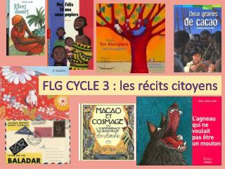 FLG CYCLE 3 : les récits citoyens