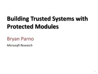 Building Trusted Systems with Protected Modules