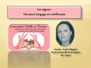 Les signes :  Un autre langage en vieillissant