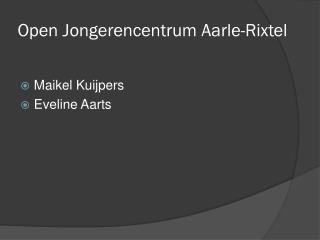 Open  Jongerencentrum Aarle-Rixtel