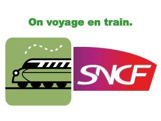 On voyage en train.