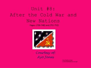 Unit #8: After the Cold War and New Nations
