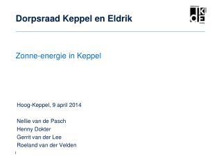 Hoog-Keppel, 9 april 2014 Nellie van de Pasch Henny Dokter Gerrit van der Lee